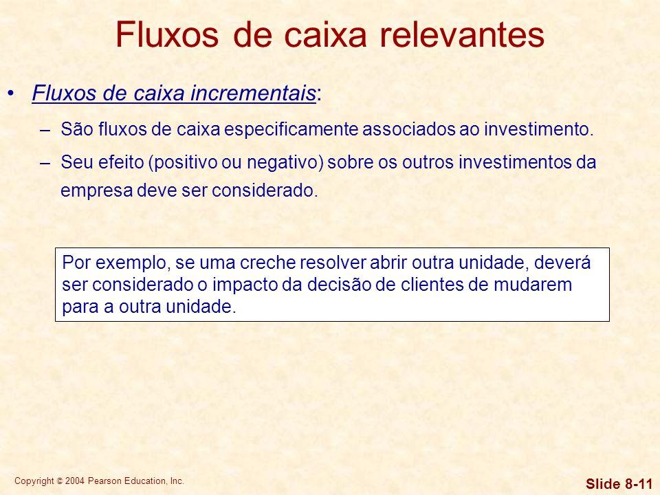 Copyright © 2004 Pearson Education, Inc. Slide 8-10 Terminologia básica Fluxos de caixa convencionais e fluxos de caixa não convencionais
