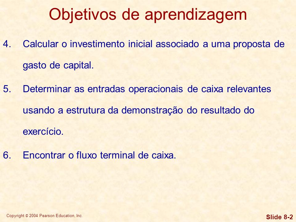 Copyright © 2004 Pearson Education, Inc. Slide 8-22 Determinação do investimento inicial