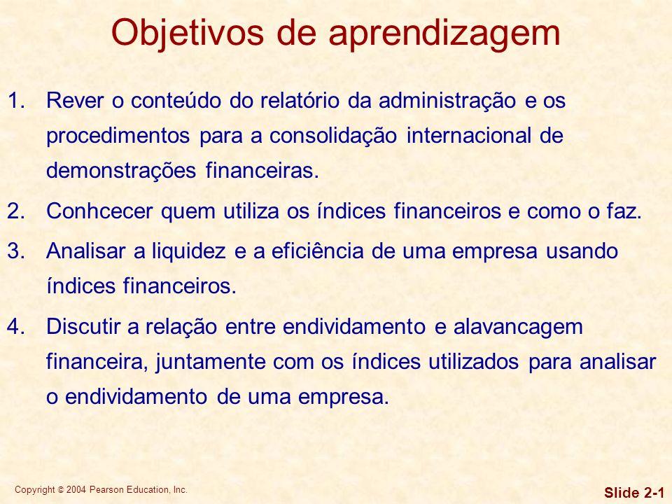 Copyright © 2004 Pearson Education, Inc. Slide 2-0 Capítulo 2 Demonstrações financeiras e sua análise