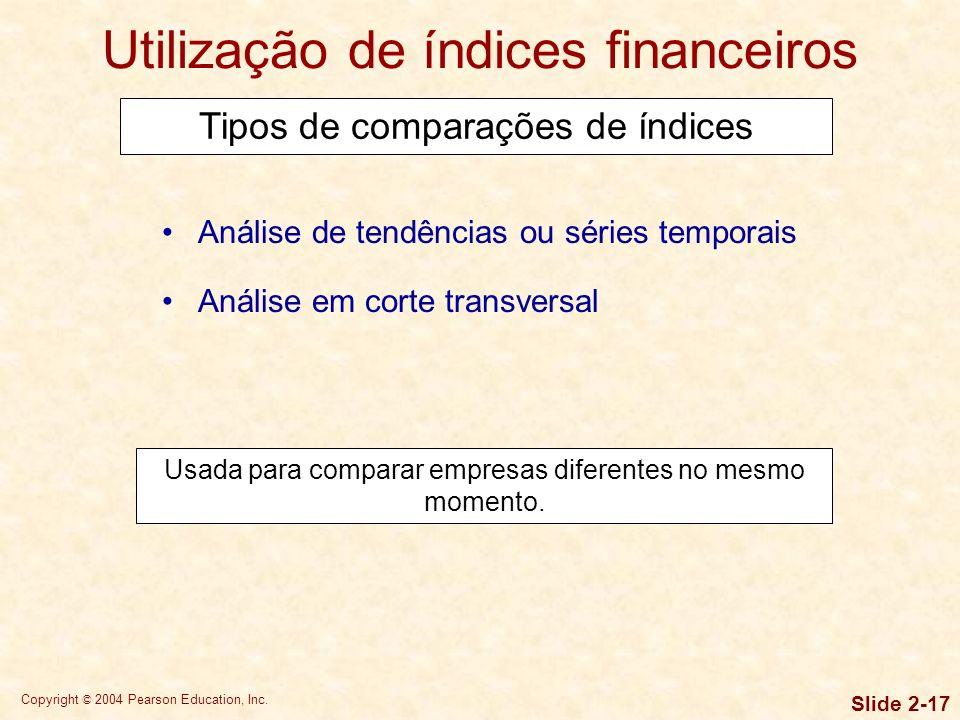 Copyright © 2004 Pearson Education, Inc. Slide 2-16 Análise de tendências ou séries temporais Usada para avaliar o desempenho de uma empresa com o pas