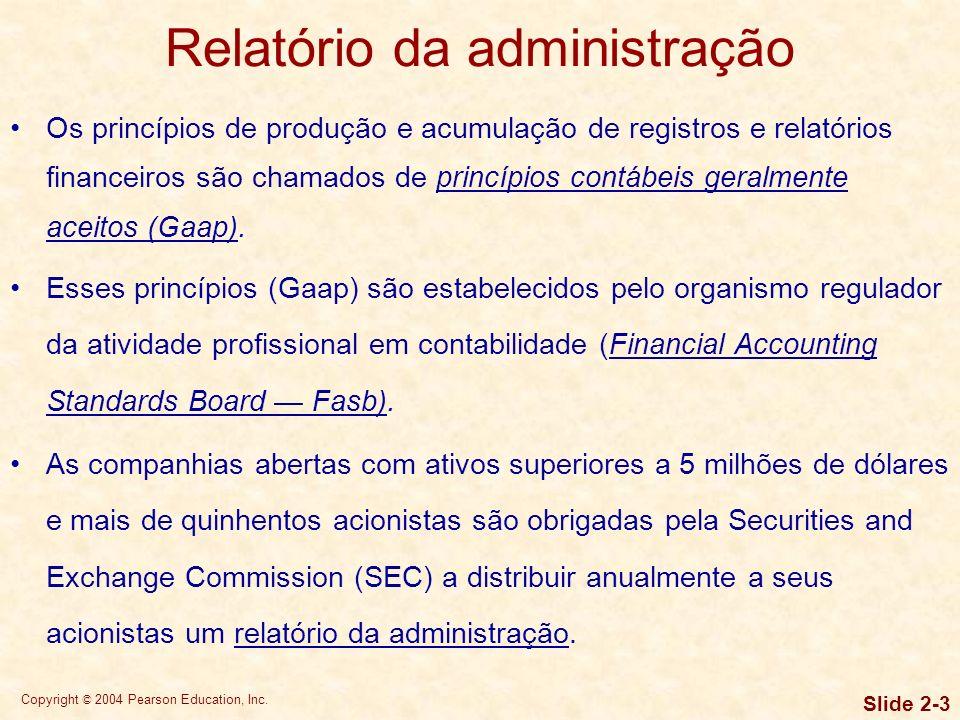 Copyright © 2004 Pearson Education, Inc. Slide 2-2 Objetivos de aprendizagem 5.Analisar a rentabilidade e o valor de mercado de uma empresa utilizando