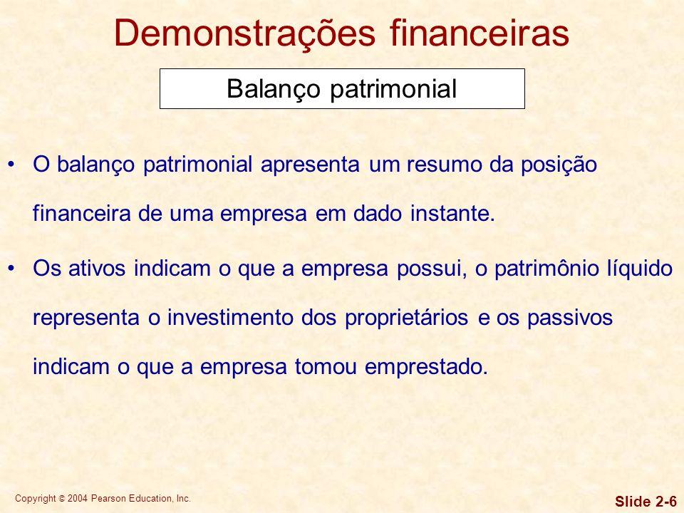Copyright © 2004 Pearson Education, Inc. Slide 2-5 Demonstrações financeiras
