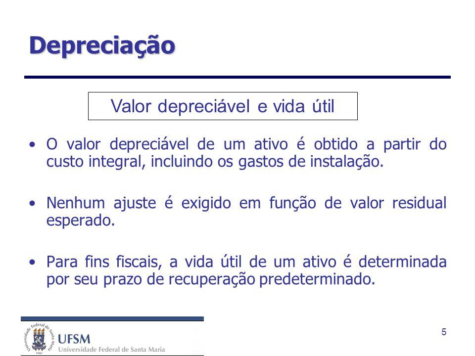 5 Depreciação O valor depreciável de um ativo é obtido a partir do custo integral, incluindo os gastos de instalação. Nenhum ajuste é exigido em funçã