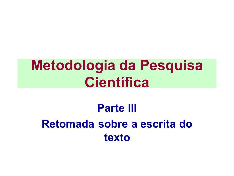 Metodologia da Pesquisa Científica Parte III Retomada sobre a escrita do texto