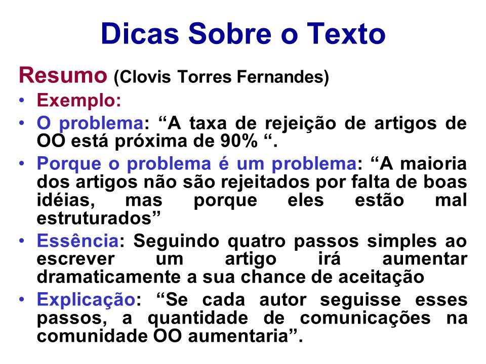 Dicas Sobre o Texto Resumo (Clovis Torres Fernandes) Exemplo: O problema: A taxa de rejeição de artigos de OO está próxima de 90%. Porque o problema é