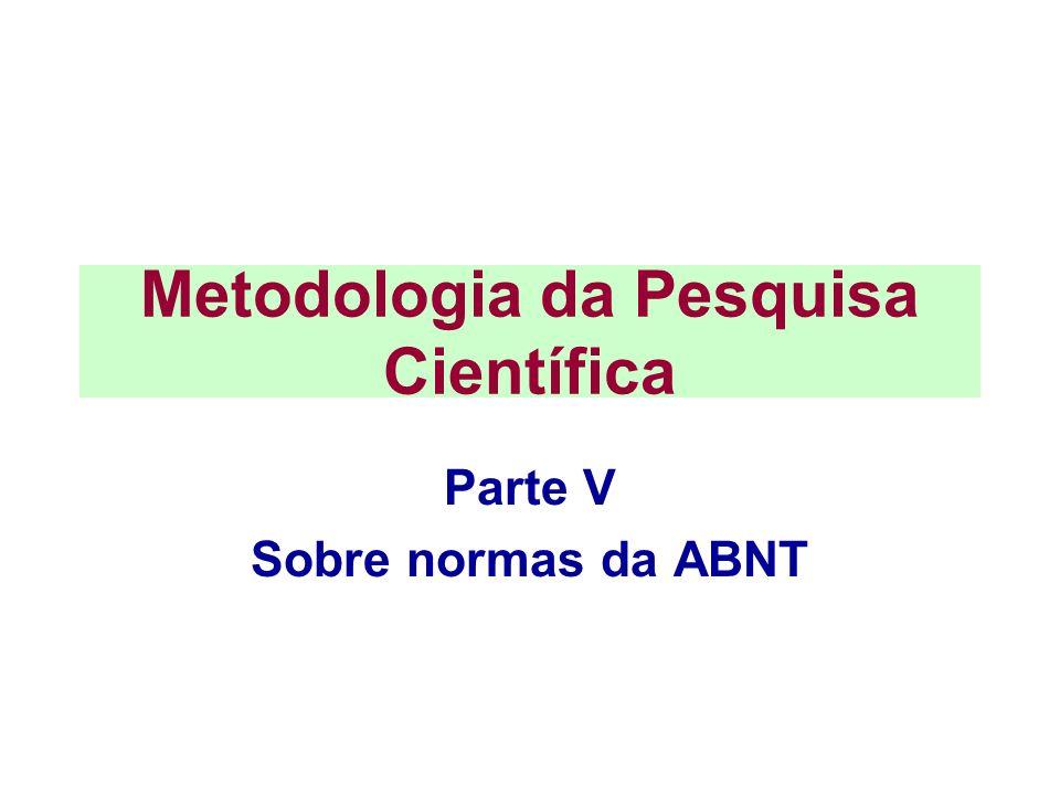 Metodologia da Pesquisa Científica Parte V Sobre normas da ABNT