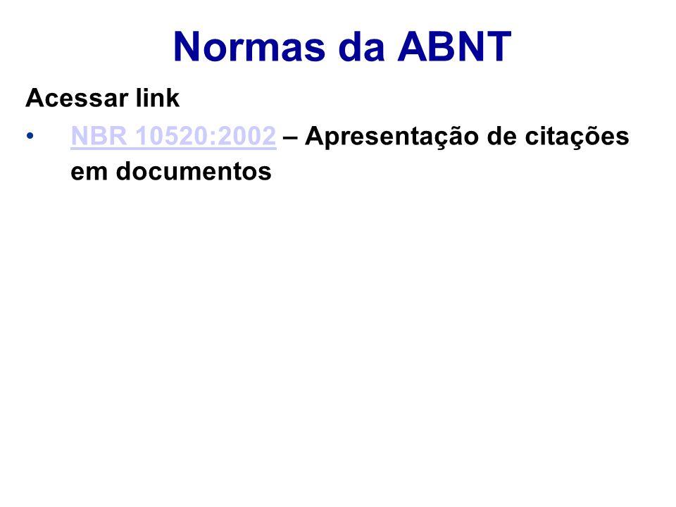 Normas da ABNT Acessar link NBR 10520:2002 – Apresentação de citações em documentosNBR 10520:2002