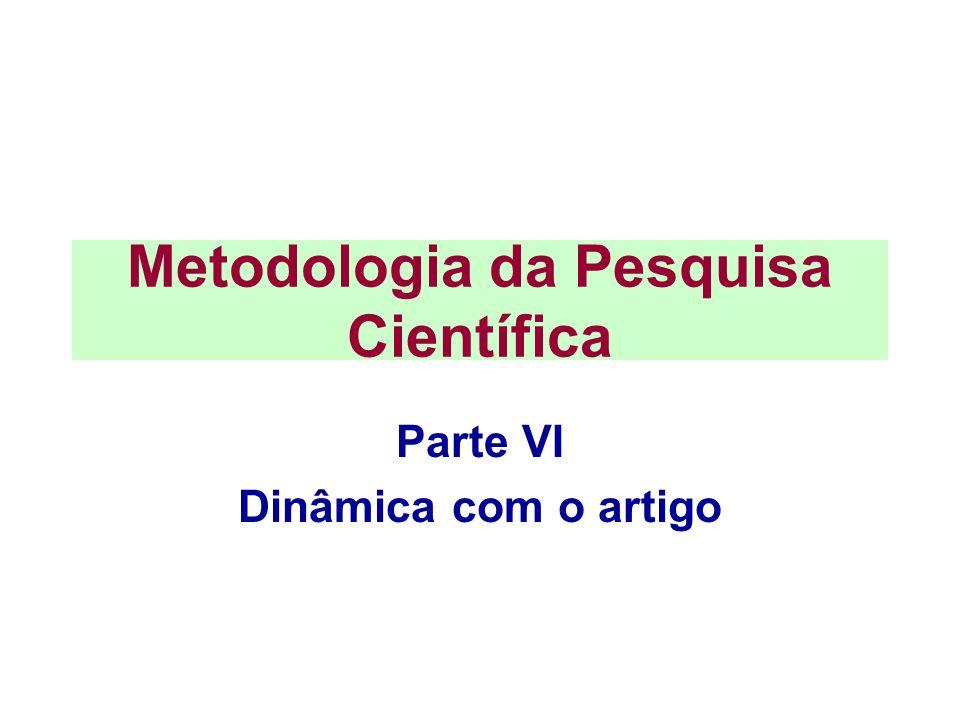 Metodologia da Pesquisa Científica Parte VI Dinâmica com o artigo