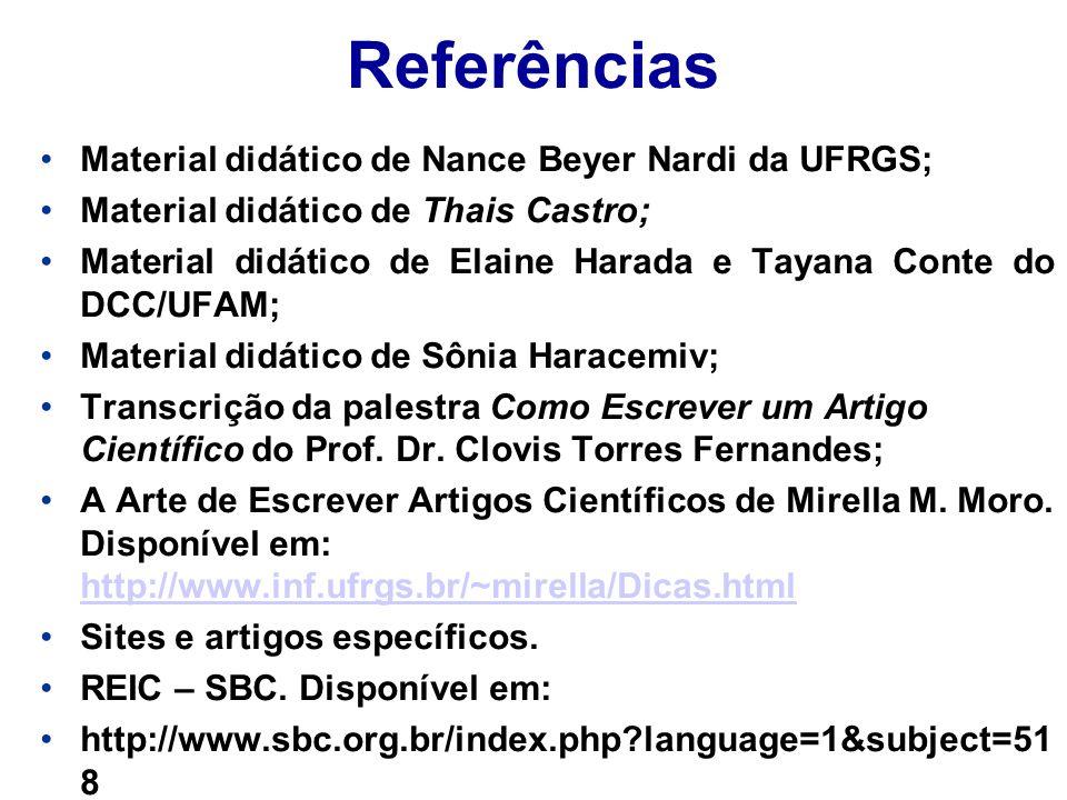 Referências Material didático de Nance Beyer Nardi da UFRGS; Material didático de Thais Castro; Material didático de Elaine Harada e Tayana Conte do D