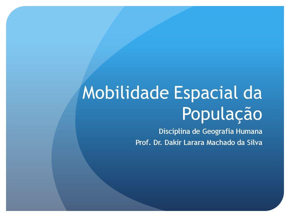 Aspectos Teóricos da mobilidade espacial da População A migração pode ser definida como mobilidade espacial da população; Sendo um mecanismo de deslocamento populacional, reflete as mudanças nas relações entre as pessoas (relações de produção) e entre essas e o seu ambiente físico.