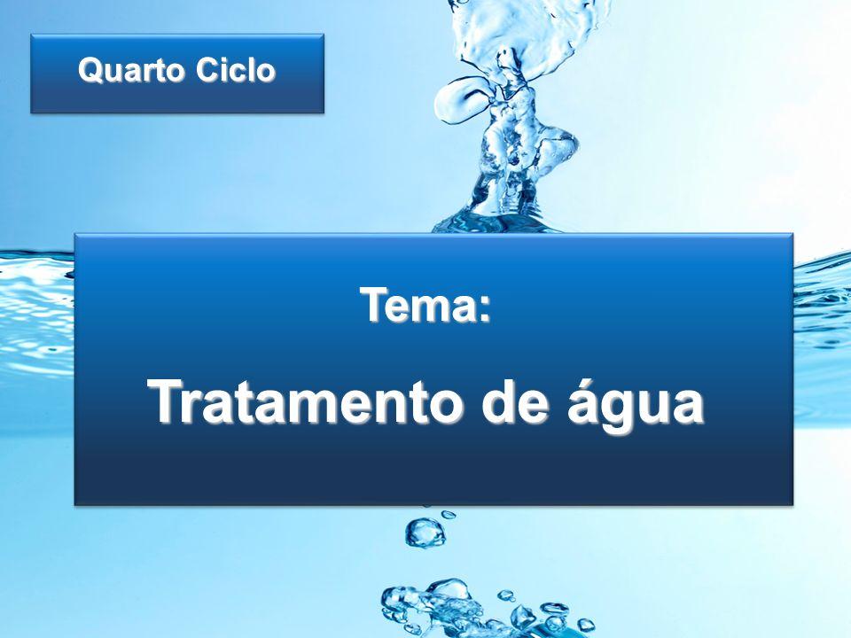 Tema: Tratamento de água Quarto Ciclo