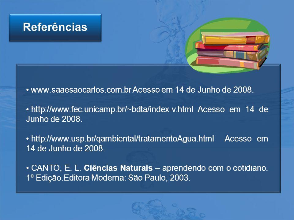www.saaesaocarlos.com.br Acesso em 14 de Junho de 2008. http://www.fec.unicamp.br/~bdta/index-v.html Acesso em 14 de Junho de 2008. http://www.usp.br/
