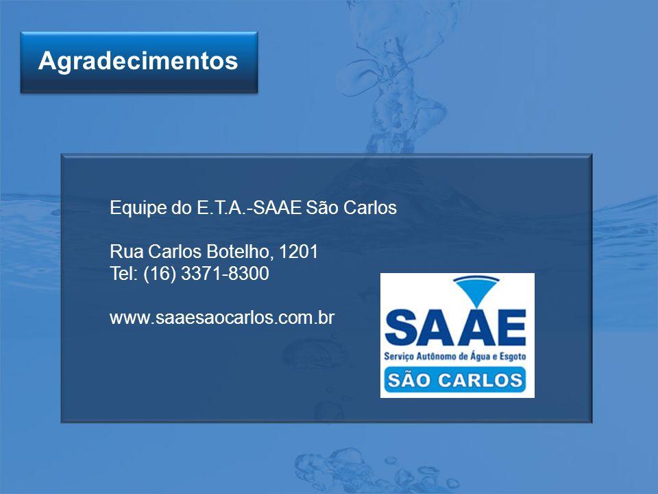 Equipe do E.T.A.-SAAE São Carlos Rua Carlos Botelho, 1201 Tel: (16) 3371-8300 www.saaesaocarlos.com.br Agradecimentos