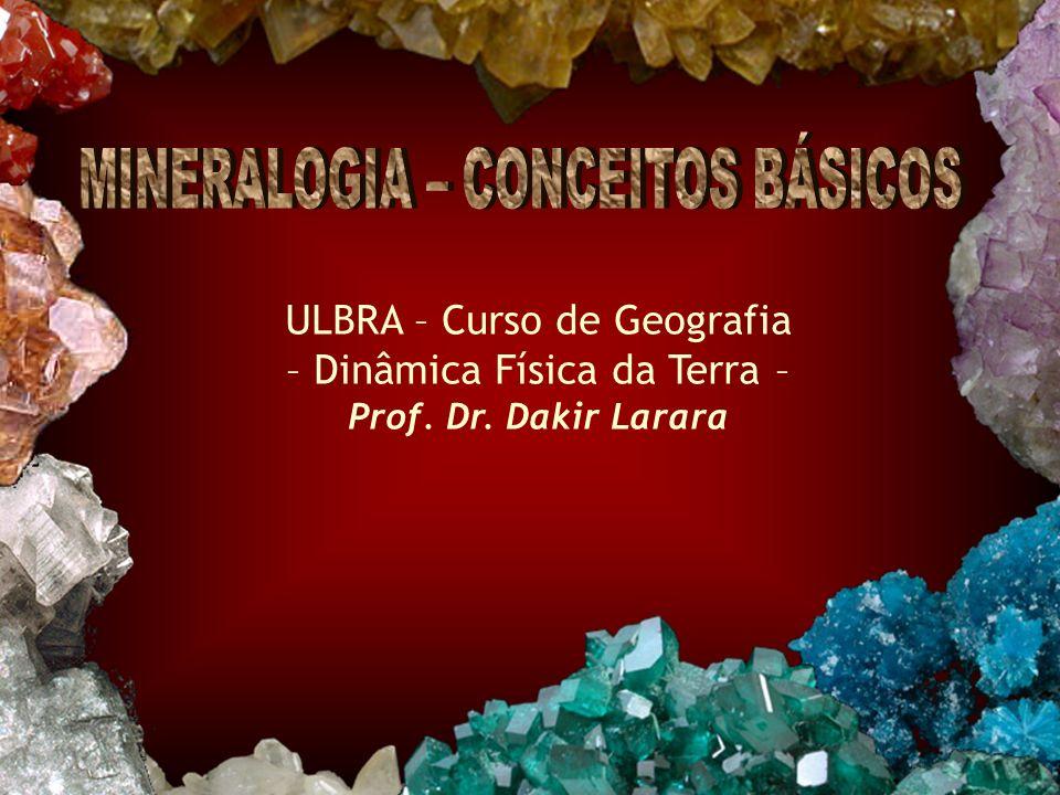 ULBRA – Curso de Geografia – Dinâmica Física da Terra – Prof. Dr. Dakir Larara