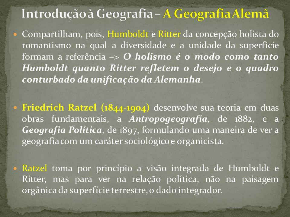 Compartilham, pois, Humboldt e Ritter da concepção holista do romantismo na qual a diversidade e a unidade da superfície formam a referência –> O holismo é o modo como tanto Humboldt quanto Ritter refletem o desejo e o quadro conturbado da unificação da Alemanha.