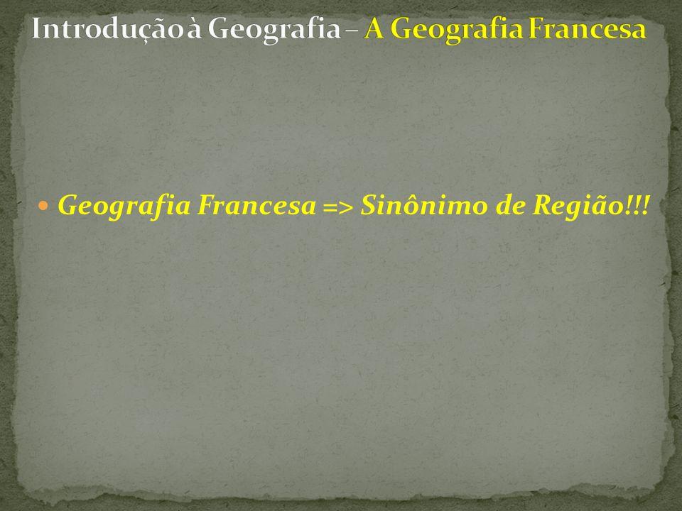 Geografia Francesa => Sinônimo de Região!!!