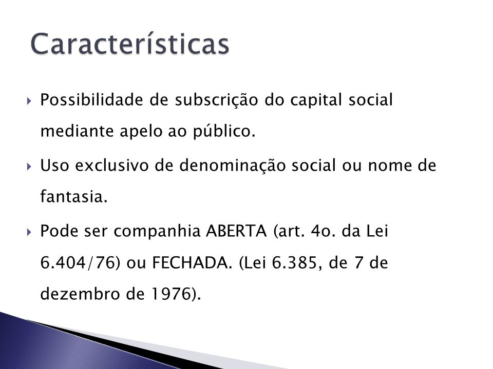 Possibilidade de subscrição do capital social mediante apelo ao público.