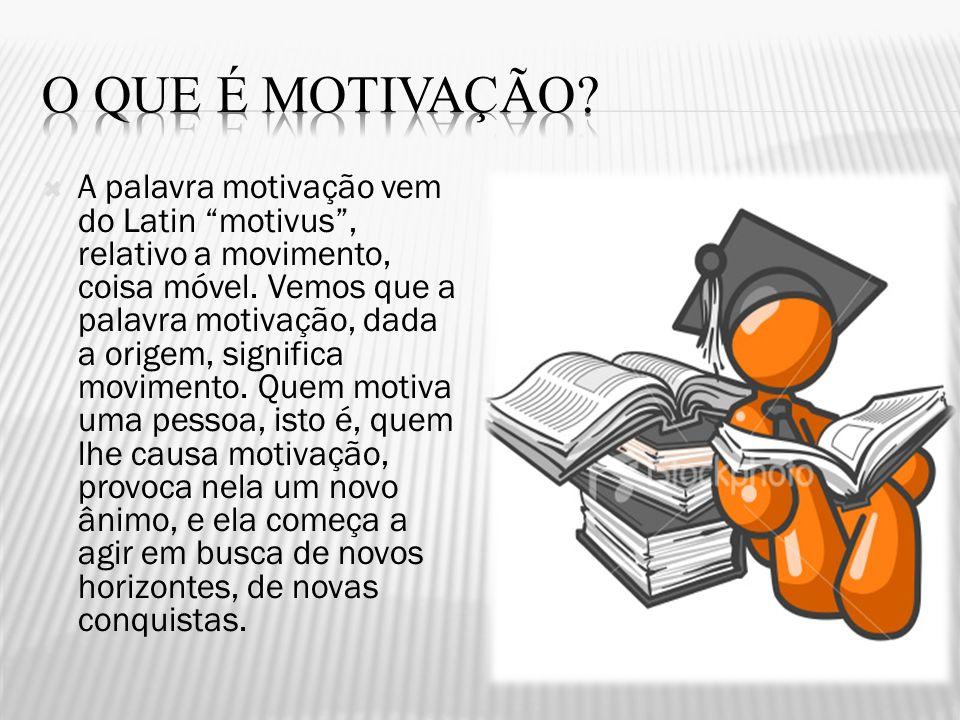 A palavra motivação vem do Latin motivus, relativo a movimento, coisa móvel. Vemos que a palavra motivação, dada a origem, significa movimento. Quem m