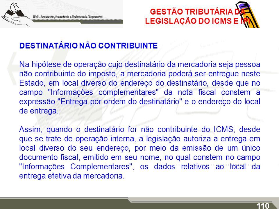 GESTÃO TRIBUTÁRIA DA LEGISLAÇÃO DO ICMS E IPI DESTINATÁRIO NÃO CONTRIBUINTE Na hipótese de operação cujo destinatário da mercadoria seja pessoa não co
