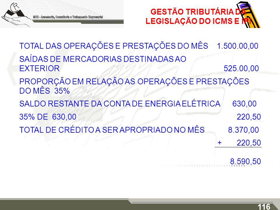 GESTÃO TRIBUTÁRIA DA LEGISLAÇÃO DO ICMS E IPI TOTAL DAS OPERAÇÕES E PRESTAÇÕES DO MÊS 1.500.00,00 SAÍDAS DE MERCADORIAS DESTINADAS AO EXTERIOR 525.00,