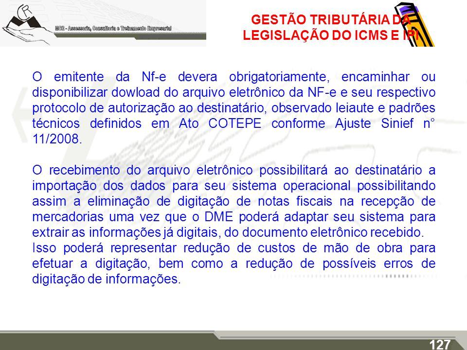 GESTÃO TRIBUTÁRIA DA LEGISLAÇÃO DO ICMS E IPI O emitente da Nf-e devera obrigatoriamente, encaminhar ou disponibilizar dowload do arquivo eletrônico d
