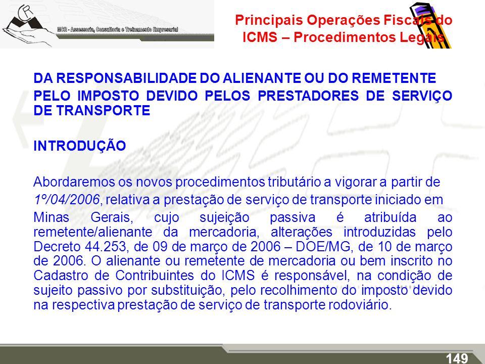 Principais Operações Fiscais do ICMS – Procedimentos Legais DA RESPONSABILIDADE DO ALIENANTE OU DO REMETENTE PELO IMPOSTO DEVIDO PELOS PRESTADORES DE