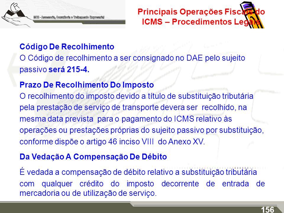 Principais Operações Fiscais do ICMS – Procedimentos Legais Código De Recolhimento O Código de recolhimento a ser consignado no DAE pelo sujeito passi