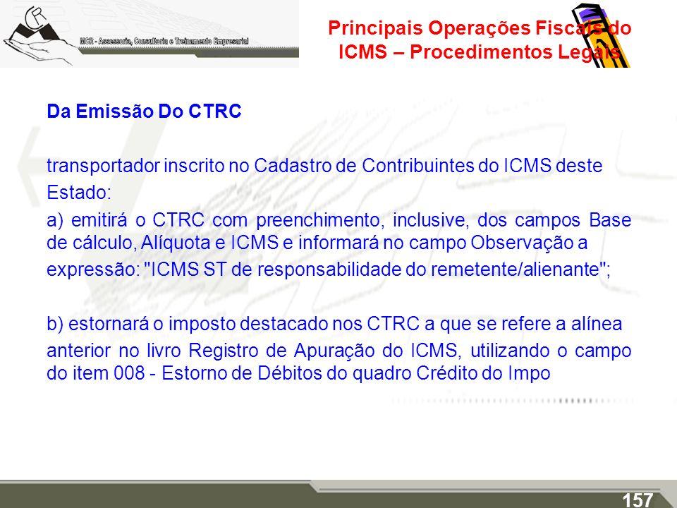 Principais Operações Fiscais do ICMS – Procedimentos Legais Da Emissão Do CTRC transportador inscrito no Cadastro de Contribuintes do ICMS deste Estad