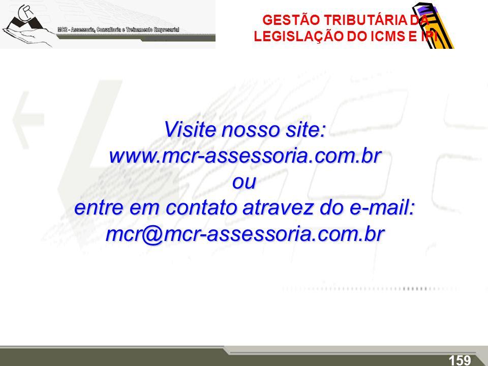 GESTÃO TRIBUTÁRIA DA LEGISLAÇÃO DO ICMS E IPI Visite nosso site: www.mcr-assessoria.com.brou entre em contato atravez do e-mail: mcr@mcr-assessoria.co