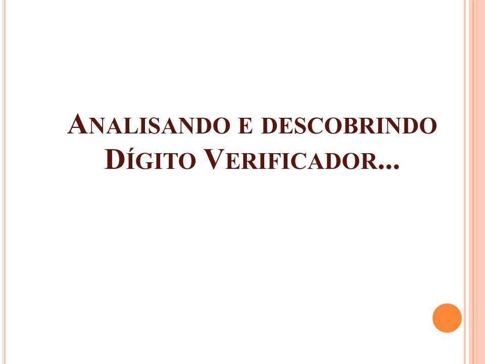 A NALISANDO E DESCOBRINDO D ÍGITO V ERIFICADOR...