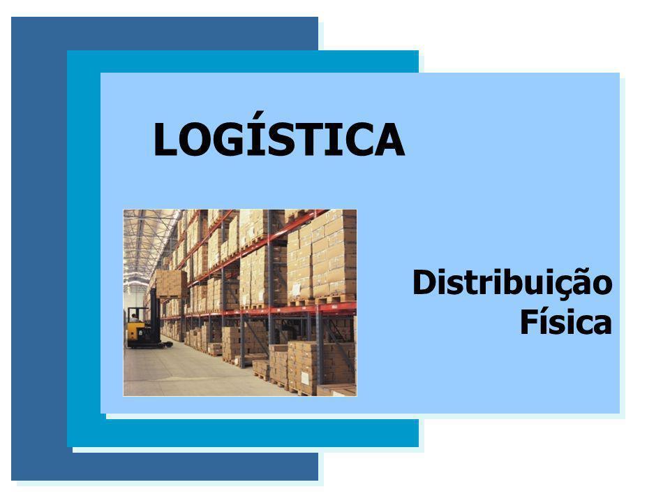 Distribuição Física ELEMENTOS INTEGRANTES DO SISTEMA DE DISTBUIÇÃO FÍSICA 3.