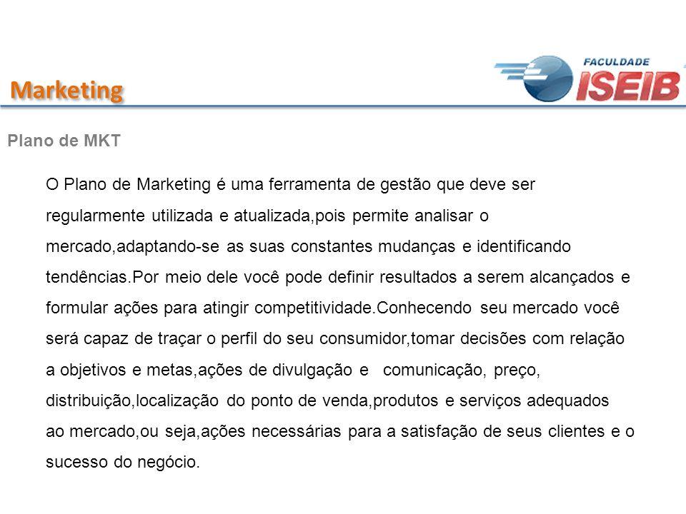 Marketing O Plano de Marketing é uma ferramenta de gestão que deve ser regularmente utilizada e atualizada,pois permite analisar o mercado,adaptando-s