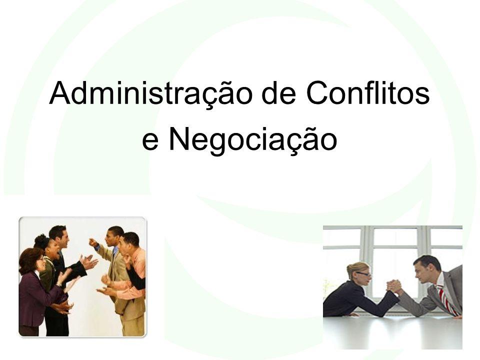 Administração de Conflitos e Negociação