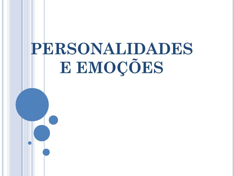 PERSONALIDADES E EMOÇÕES