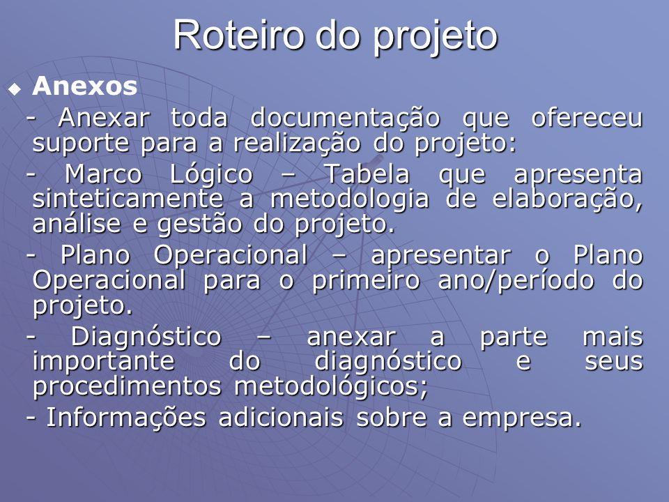 Roteiro do projeto Anexos - Anexar toda documentação que ofereceu suporte para a realização do projeto: - Anexar toda documentação que ofereceu suport
