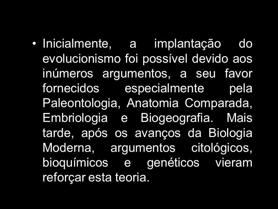 Inicialmente, a implantação do evolucionismo foi possível devido aos inúmeros argumentos, a seu favor fornecidos especialmente pela Paleontologia, Ana