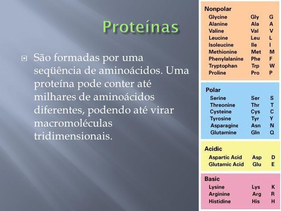 São formadas por uma seqüência de aminoácidos. Uma proteína pode conter até milhares de aminoácidos diferentes, podendo até virar macromoléculas tridi