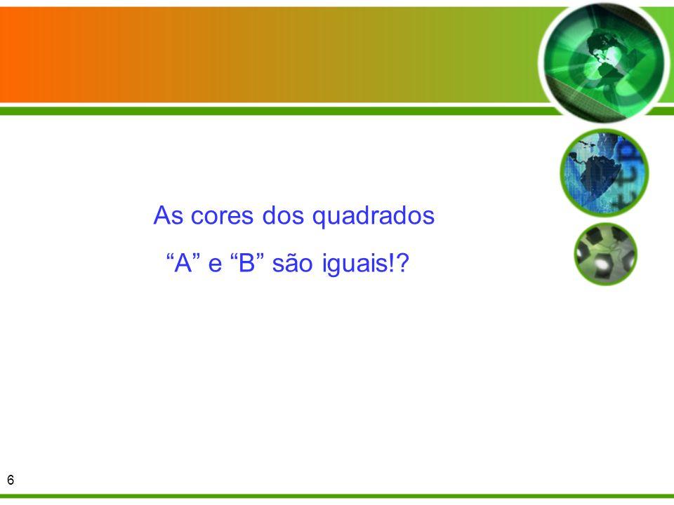 As cores dos quadrados A e B são iguais!? 6