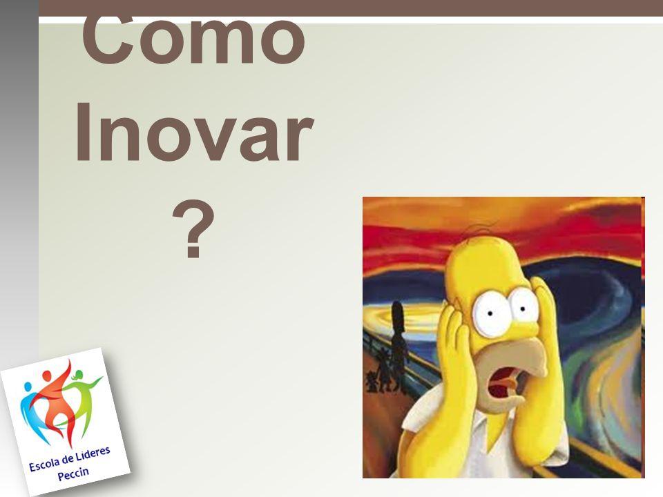 Como Inovar ?