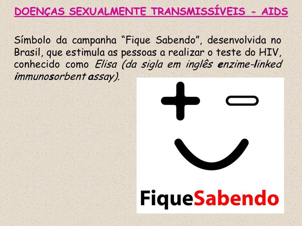 DOENÇAS SEXUALMENTE TRANSMISSÍVEIS - AIDS el is Símbolo da campanha Fique Sabendo, desenvolvida no Brasil, que estimula as pessoas a realizar o teste