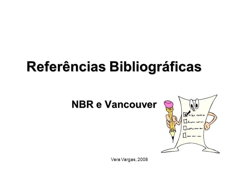 Vera Vargas, 2008 Referências Bibliográficas NBR e Vancouver