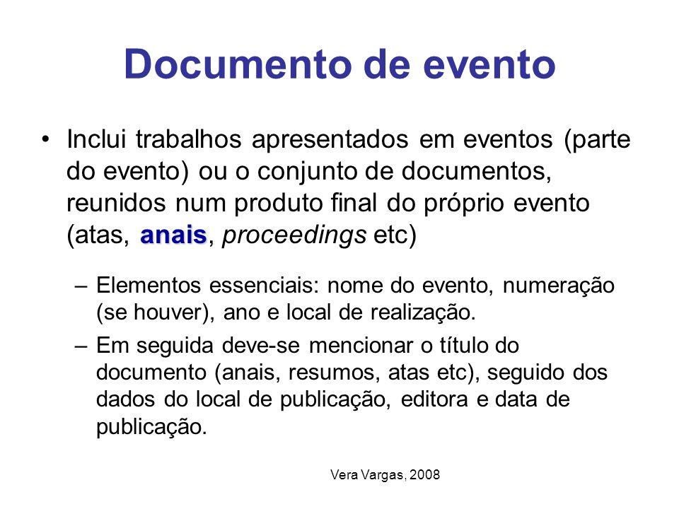 Vera Vargas, 2008 Documento de evento anaisInclui trabalhos apresentados em eventos (parte do evento) ou o conjunto de documentos, reunidos num produt