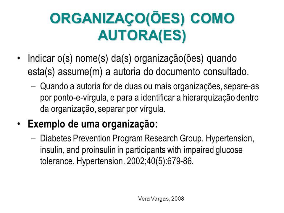 Vera Vargas, 2008 ORGANIZAÇO(ÕES) COMO AUTORA(ES) Indicar o(s) nome(s) da(s) organização(ões) quando esta(s) assume(m) a autoria do documento consulta