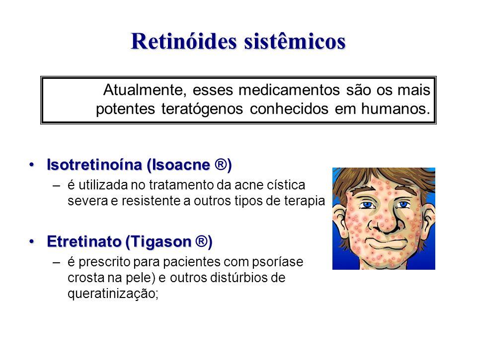 Retinóides sistêmicos Isotretinoína (IsoacneIsotretinoína (Isoacne ®) –é utilizada no tratamento da acne cística severa e resistente a outros tipos de