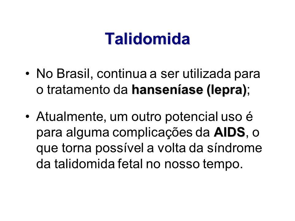 Talidomida hanseníase (lepra)No Brasil, continua a ser utilizada para o tratamento da hanseníase (lepra); AIDSAtualmente, um outro potencial uso é par