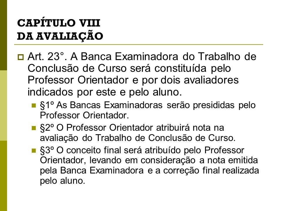 CAPÍTULO VIII DA AVALIAÇÃO Art.23°.