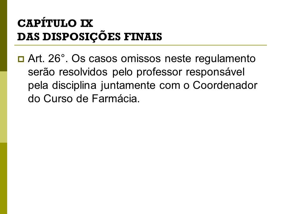 CAPÍTULO IX DAS DISPOSIÇÕES FINAIS Art.26°.