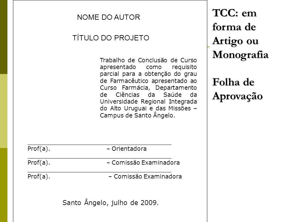 NOME DO AUTOR TÍTULO DO PROJETO Trabalho de Conclusão de Curso apresentado como requisito parcial para a obtenção do grau de Farmacêutico apresentado