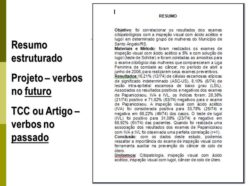 Resumo estruturado Projeto – verbos no futuro TCC ou Artigo – verbos no passado