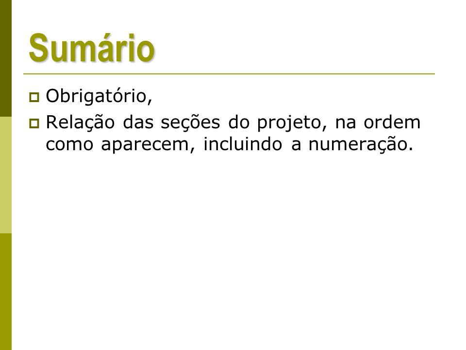 Sumário Obrigatório, Relação das seções do projeto, na ordem como aparecem, incluindo a numeração.